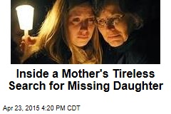 Inside a Mother's Tireless Search for Missing Daughter