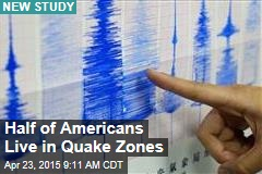 Half of Americans Live in Quake Zones