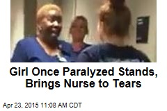 Paralyzed Girl Stands, Brings Nurse to Tears
