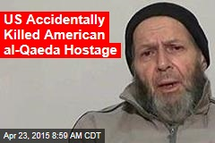 US Accidentally Killed American al-Qaeda Hostage