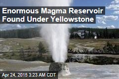 Enormous Magma Reservoir Found Under Yellowstone