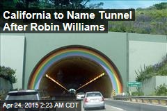 California to Name Tunnel After Robin Williams