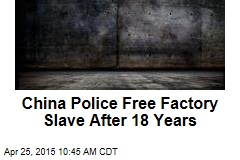 China Police Free Factory Slave After 18 Years