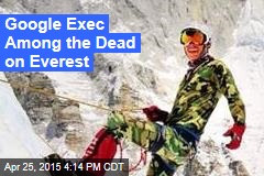 Google Exec Among the Dead on Everest