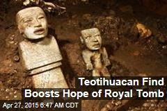 Teotihuacan Find Boosts Hope of Royal Tomb