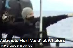 Activists Hurl 'Acid' at Whalers