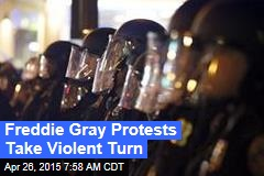 Freddie Gray Protests Take Violent Turn