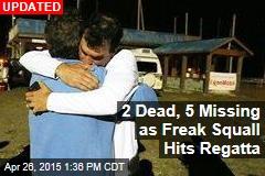 1 Dead, 4 Missing as Freak Squall Hits Regatta