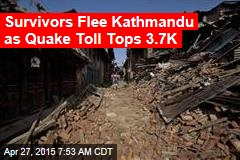 Survivors Flee Kathmandu as Quake Toll Tops 3.7K