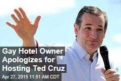 Gay Hotel Owner Apologizes for Hosting Ted Cruz