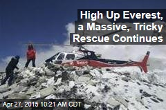 High Up Everest, a Massive, Tricky Rescue Continues