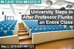 University Steps in After Professor Flunks an Entire Class
