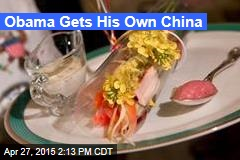 Obama Gets His Own China
