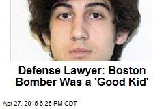 Defense Lawyer: Boston Bomber Was a 'Good Kid'