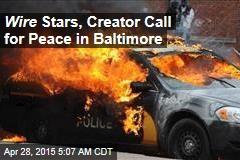 Wire Stars, Creator Call for Peace in Baltimore