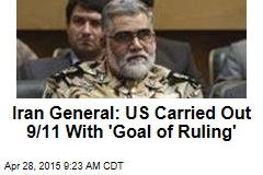 Iran General: US Carried Out 9/11 With 'Goal of Ruling'