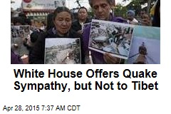 White House Offers Quake Sympathy, but Not to Tibet