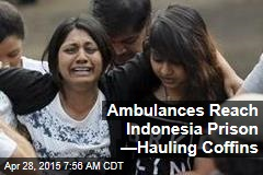 Ambulances Reach Indonesia Prison —Hauling Coffins