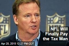 NFL Will Finally Pay the Tax Man