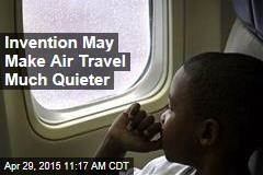 Invention May Make Air Travel Much Quieter