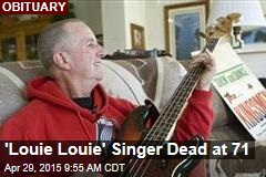 'Louie Louie' Singer Dead at 71