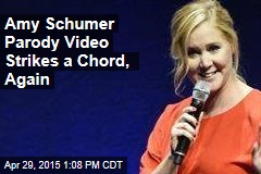 Amy Schumer Parody Video Strikes a Chord, Again