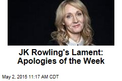 JK Rowling's Lament: Apologies of the Week
