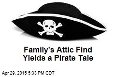 Family's Attic Find Yields a Pirate Tale