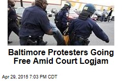Baltimore Protesters Going Free Amid Court Logjam