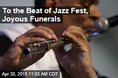 To the Beat of Jazz Fest, Joyous Funerals
