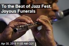 To the Beat of Jazz Fest, Joyous Funerals