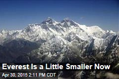 Everest Is a Little Smaller Now