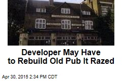 Developer May Have to Rebuild Old Pub It Razed