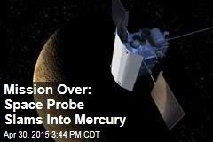Mission Over: Space Probe Slams Into Mercury