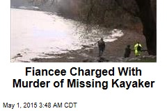 Fiancee Charged With Murder of Missing Kayaker