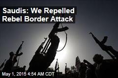 Saudis: We Repelled Rebel Border Attack