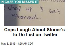 Cops Laugh About Stoner's To-Do List on Twitter