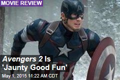 Avengers 2 Is 'Jaunty Good Fun'