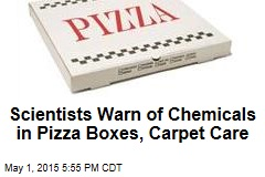 Scientists Warn of Chemicals in Pizza Boxes, Carpet Care
