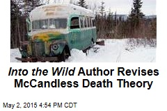 Into the Wild Author Revises McCandless Death Theory