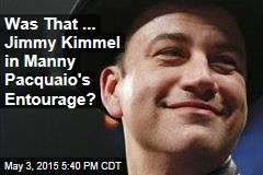 Was That ... Jimmy Kimmel in Manny Pacquaio's Entourage?