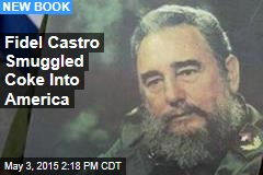 Fidel Castro Was a Drug Smuggler