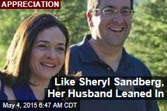 Like Sheryl Sandberg, Her Husband Leaned In