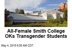 All-Female Smith College OKs Transgender Students