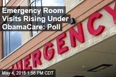 Emergency Room Visits Rising Under ObamaCare: Poll