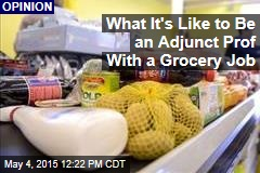 What It's Like to Be an Adjunct Prof With a Grocery Job