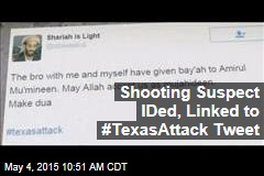 Shooting Suspect IDed, Linked to #TexasAttack Tweet