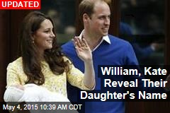 William, Kate Reveal Their Daughter's Name