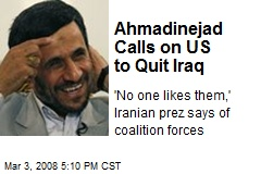 Ahmadinejad Calls on US to Quit Iraq