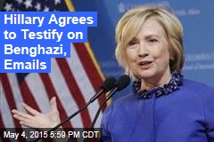 Hillary Agrees to Testify on Benghazi, Emails